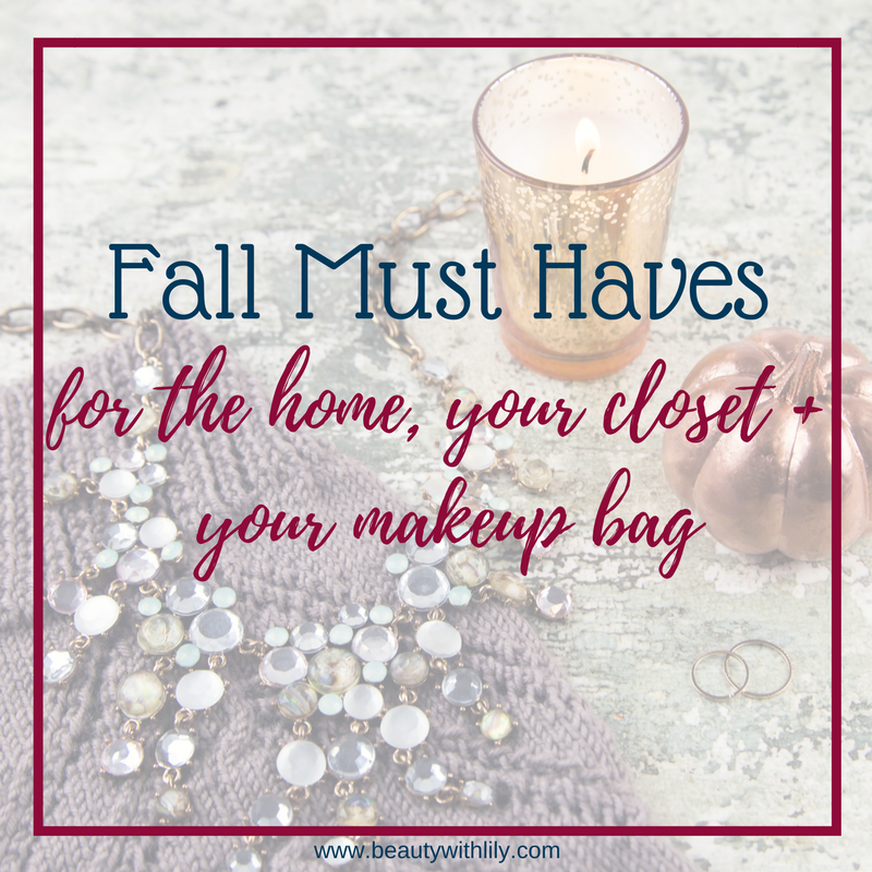 Fall Must Haves - For Your Home, Closet & Makeup Bag // Beauty With Lily - A West Texas Beauty, Fashion & Lifestyle Blog