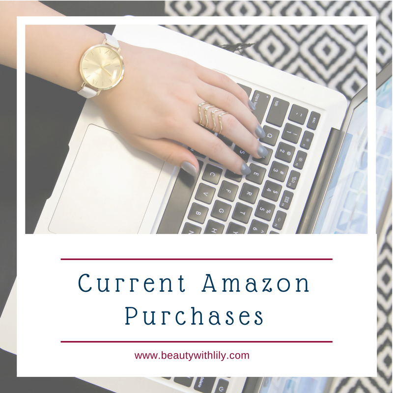 Current Amazon Purchases / Amazon Prime Must Haves | Beauty With Lily #beautyblogger #lifestyleblogger #amazon