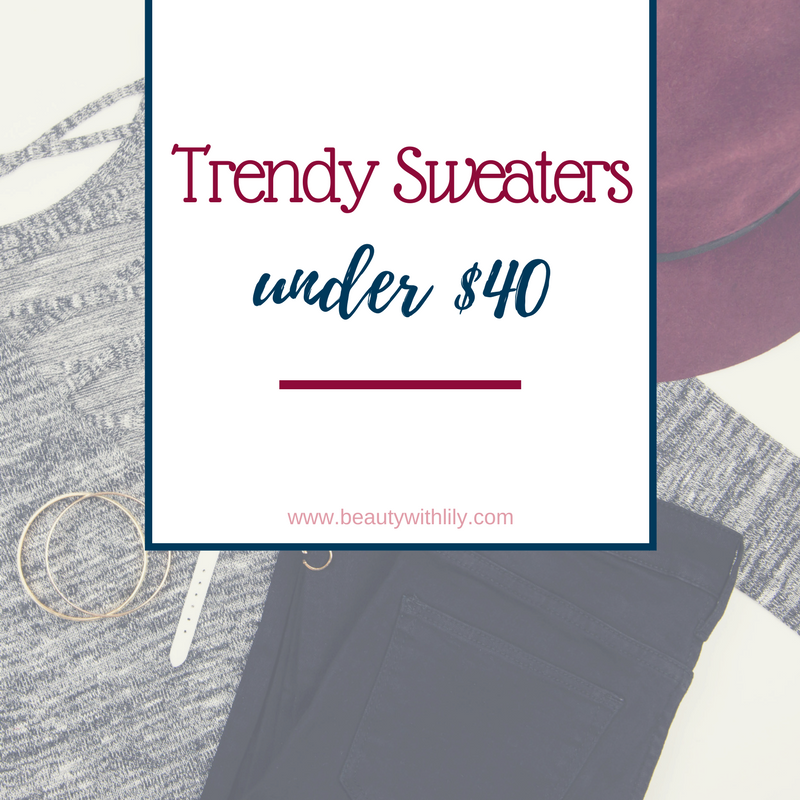 Sweaters Under $40 | Affordable Sweaters | Cute, Cheap Sweaters | Beauty With Lily #fashionblogger #winterfashion #beautywithlily