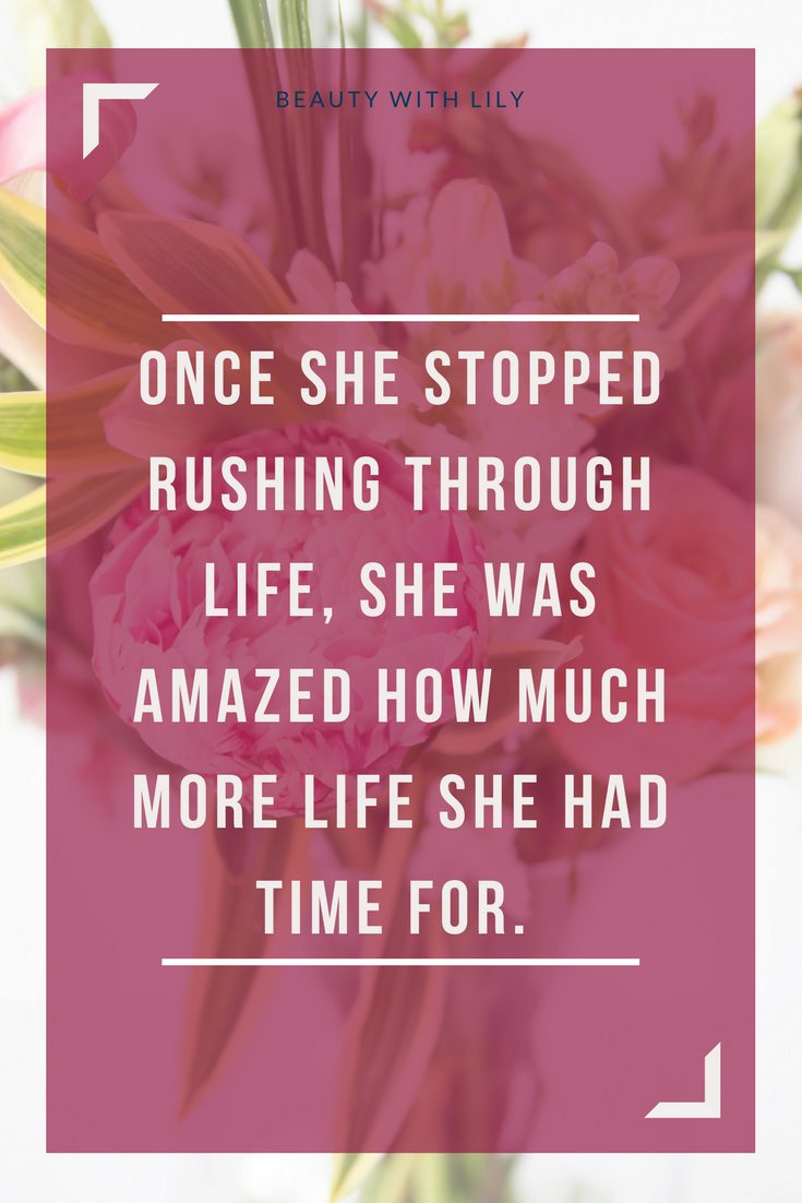 The Importance Of Slowing Down // Slowing Down Quote // Self Care | Beauty With Lily