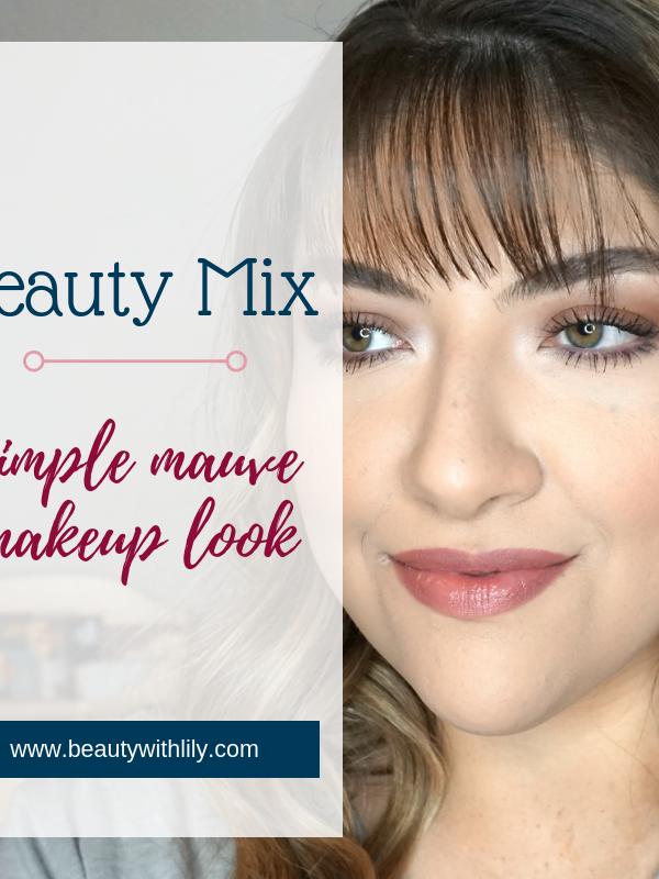 Mauve Makeup Look // Easy Makeup // Simple Mauve Makeup Look // Simple Makeup // Fall Makeup Looks   Beauty With Lily