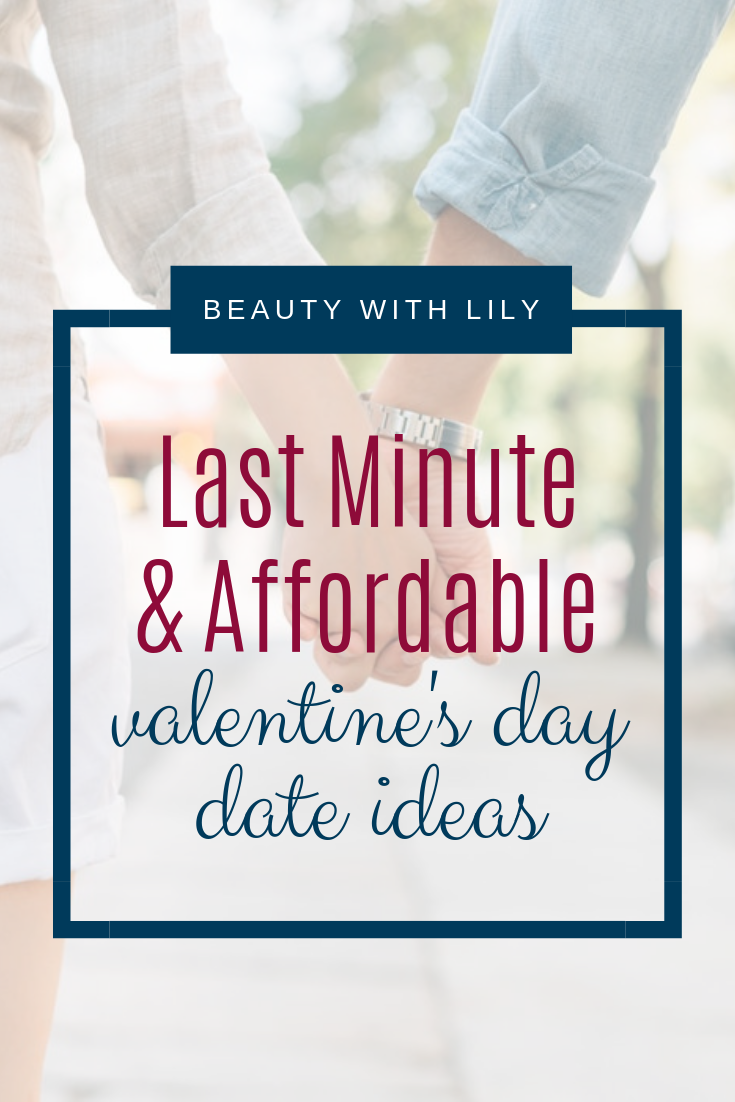 Valentine's Day Date Ideas // Affordable Date Ideas // Last Minute Valentine's Date Ideas | Beauty With Lily