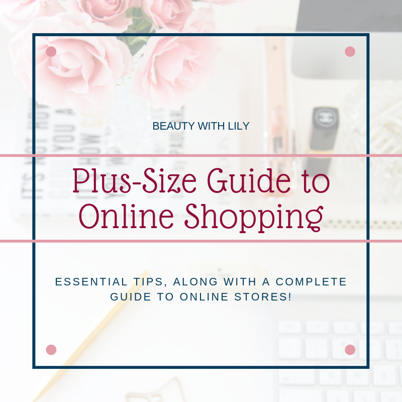 Plus-Size Guide to Online Shopping // Plus-Size Fashion // Women's Fashion // Spring Plus-Size Fashion // How to Shop Online // Online Shopping Tips   Beauty With Lily